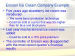 ericson ice cream company example
