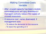 making committed costs variable