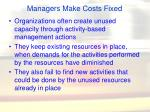 managers make costs fixed