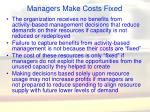 managers make costs fixed47