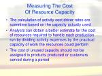 measuring the cost of resource capacity