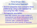 time driven abc an alternative approach