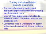 tracing marketing related costs to customers