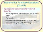 retrieval for purchase decisions cont d