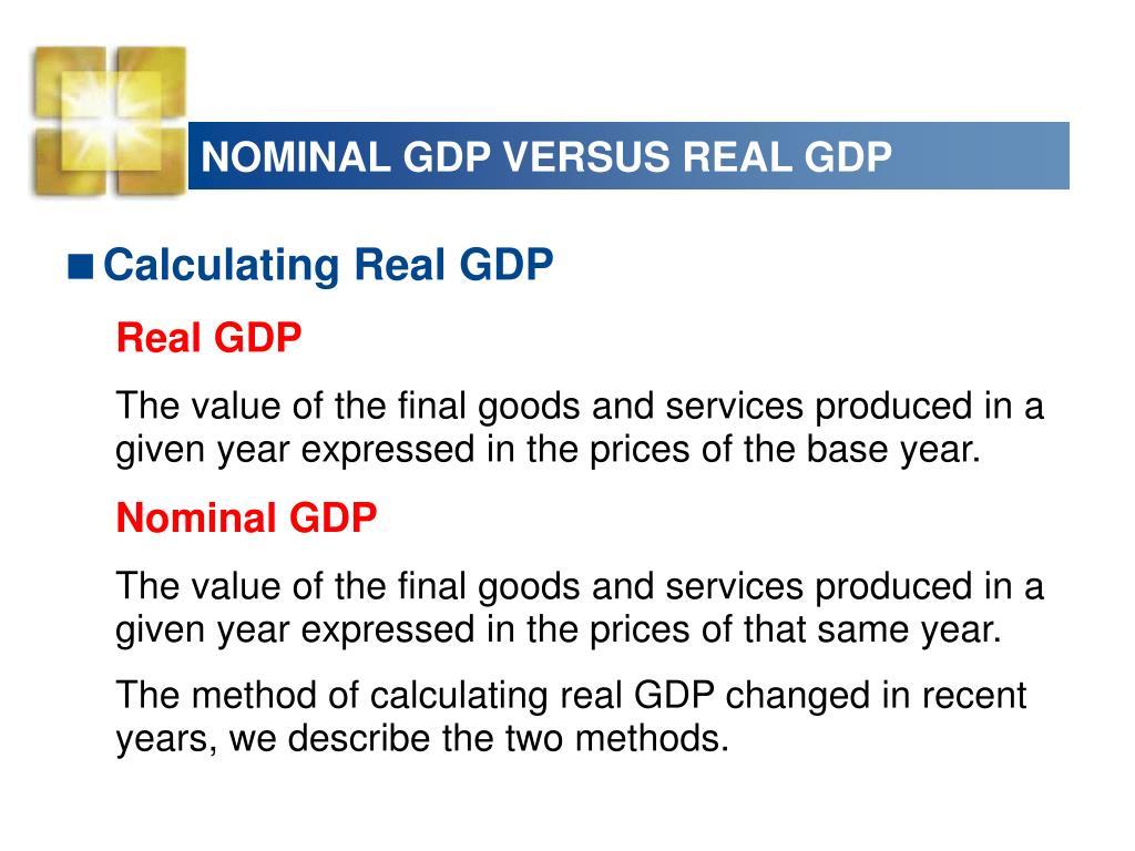 NOMINAL GDP VERSUS REAL GDP