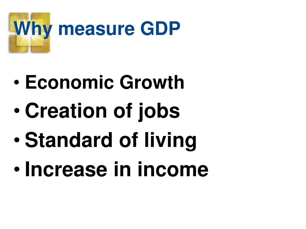 Why measure GDP