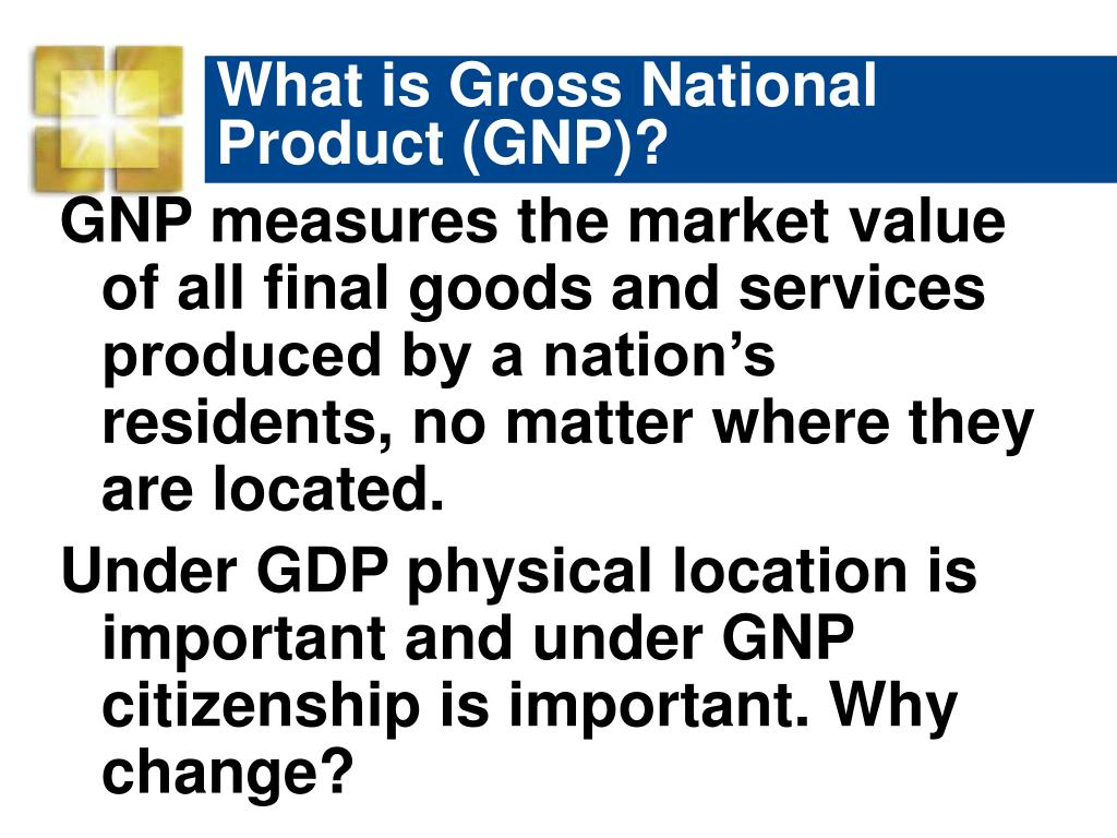 What is Gross National Product (GNP)?