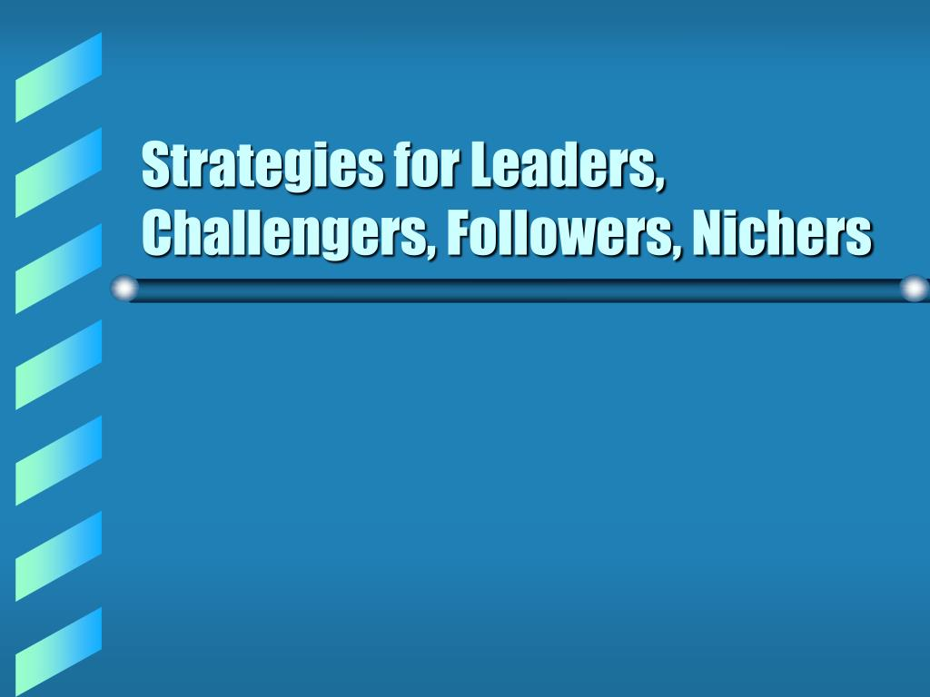 strategies for leaders challengers followers nichers