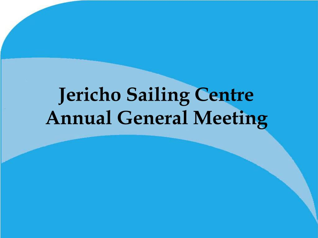 jericho sailing centre annual general meeting l.