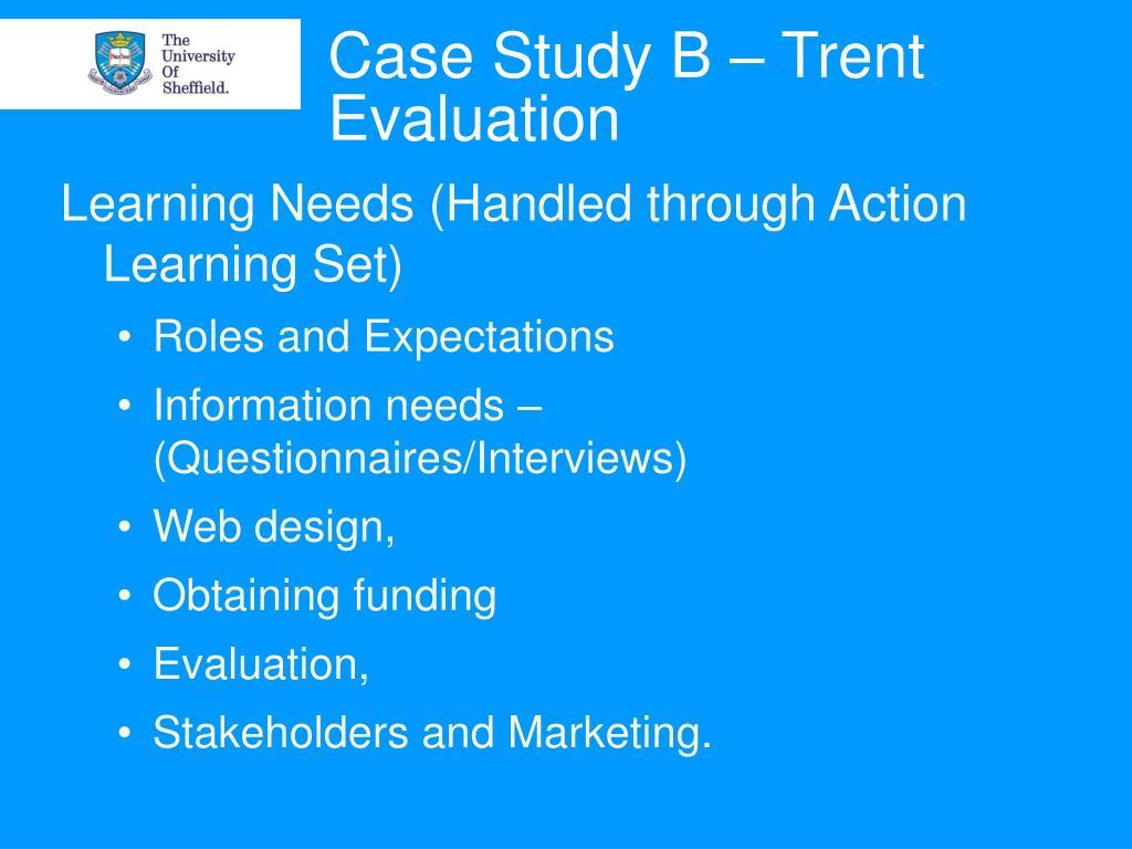 Case Study B – Trent Evaluation