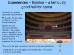experiences bolshoi a famously good hall for opera