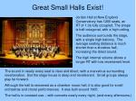 great small halls exist