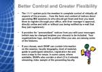 better control and greater flexibility