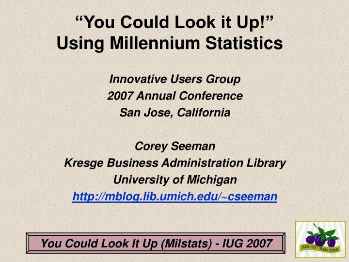 you could look it up using millennium statistics n.