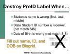 destroy preid label when