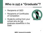 who is not a graduate