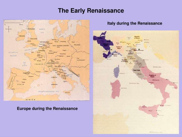 a history of europe during the renaissance Tea and the italian renaissance the earliest european accounts of tea were written in italy during the late renaissance when the spirited history of mathematical.