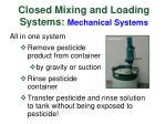 closed mixing and loading systems mechanical systems