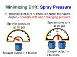 minimizing drift spray pressure