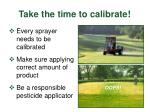 take the time to calibrate