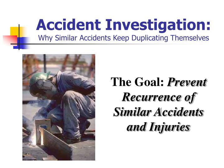 accident investigation why similar accidents keep duplicating themselves n.