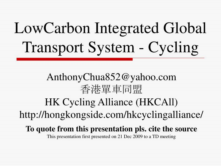 Lowcarbon integrated global transport system cycling