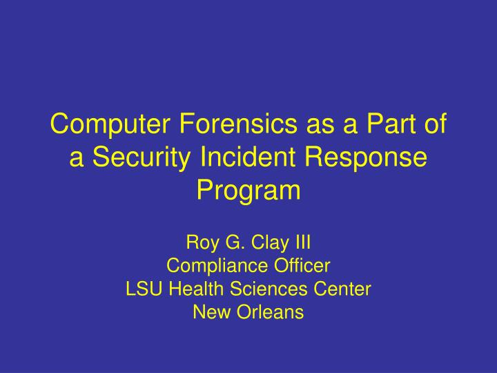 computer forensics as a part of a security incident response program n.