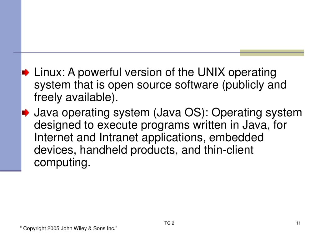 Linux: A powerful version of the UNIX operating system that is open source software (publicly and freely available).