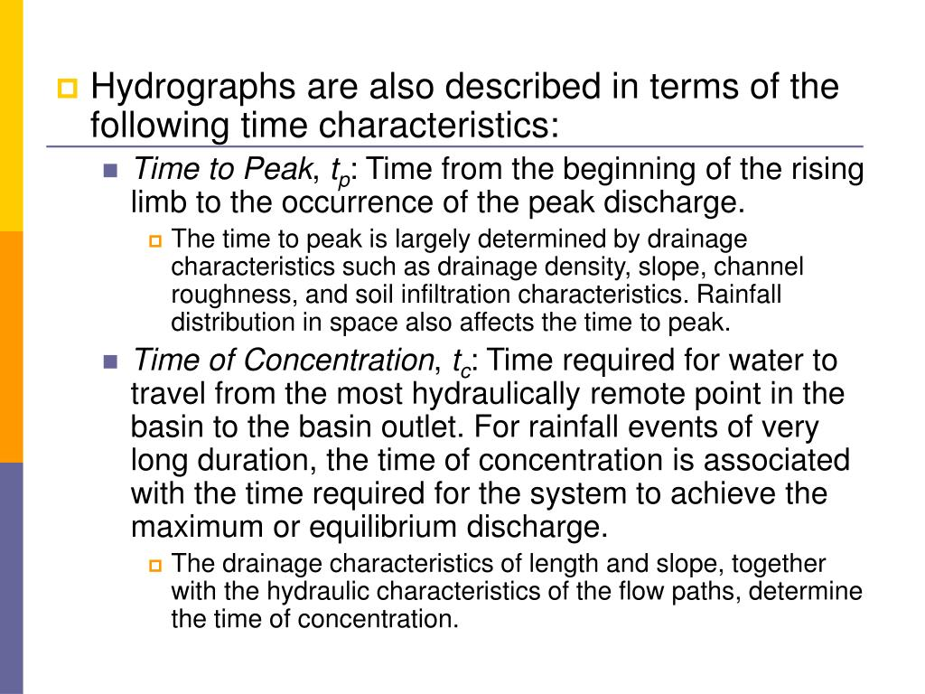 Hydrographs are also described in terms of the following time characteristics: