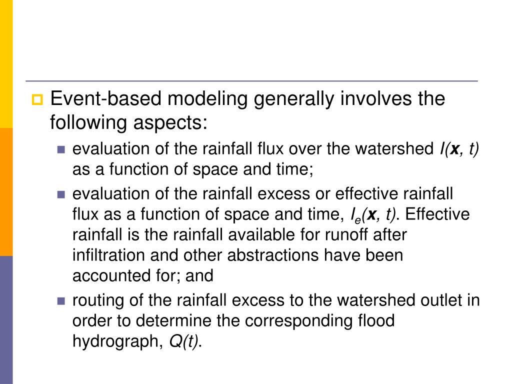 Event-based modeling generally involves the following aspects: