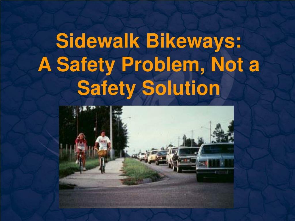 sidewalk bikeways a safety problem not a safety solution l.