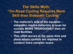 the skills myth on road cycling requires more skill than sidepath cycling12