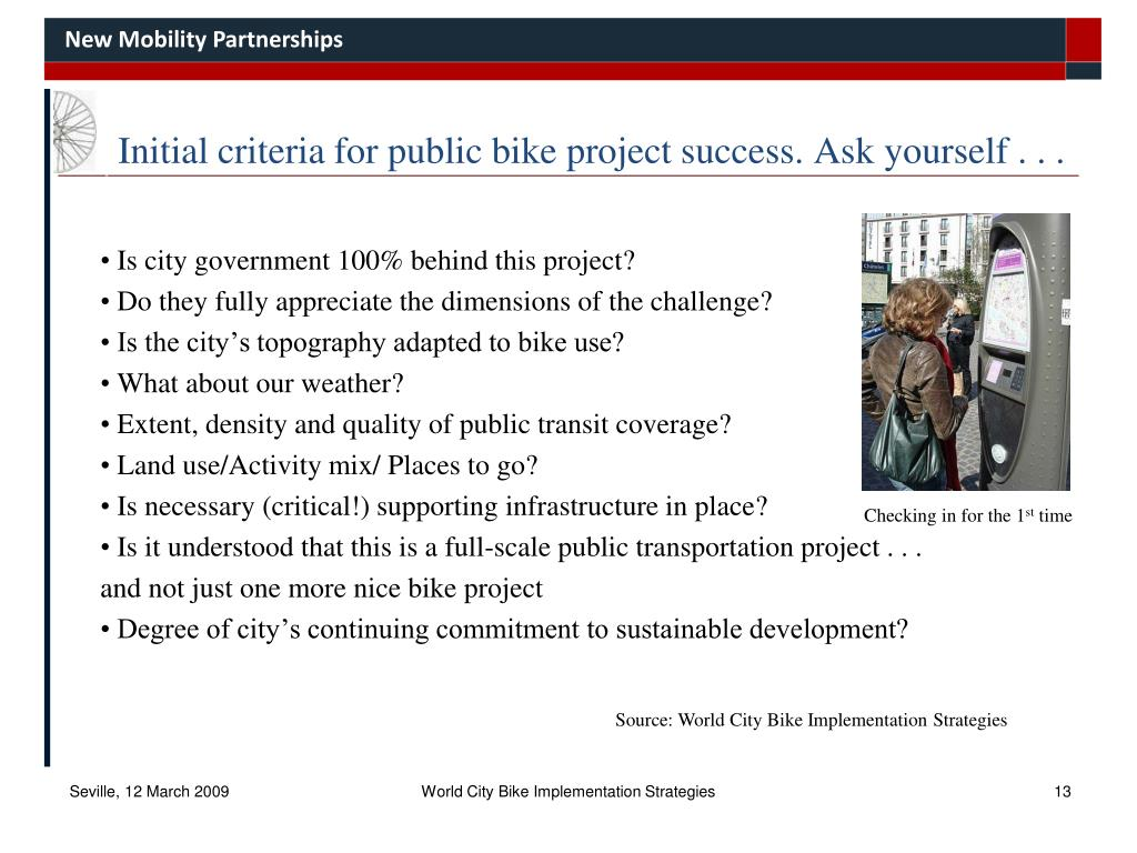 Initial criteria for public bike project success. Ask yourself . . .