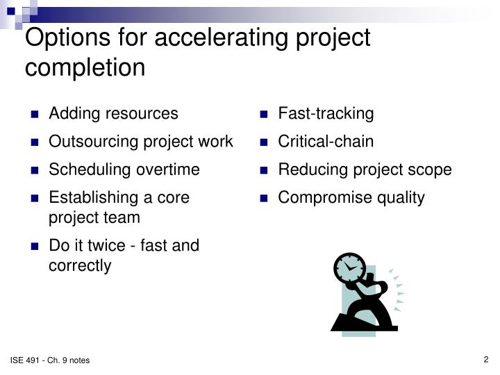 Options for accelerating project completion