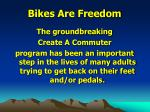 bikes are freedom