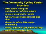 the community cycling center provides