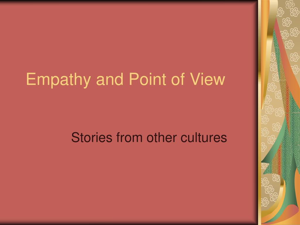 empathy and point of view l.