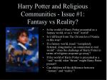harry potter and religious communities issue 1 fantasy vs reality