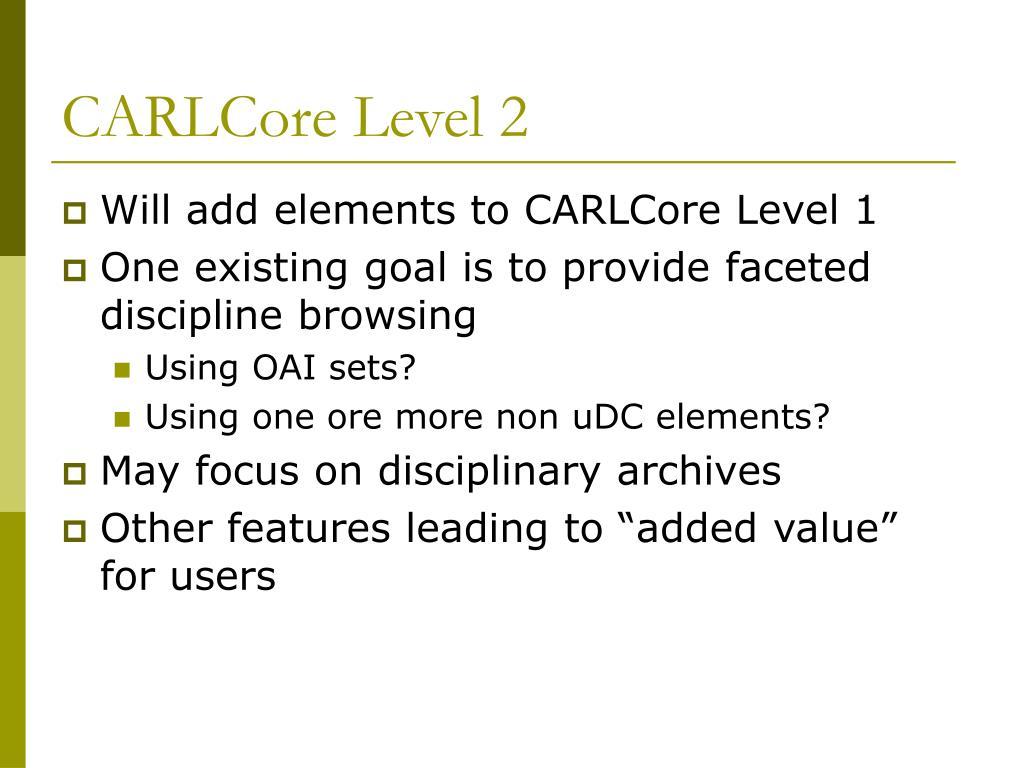 CARLCore Level 2