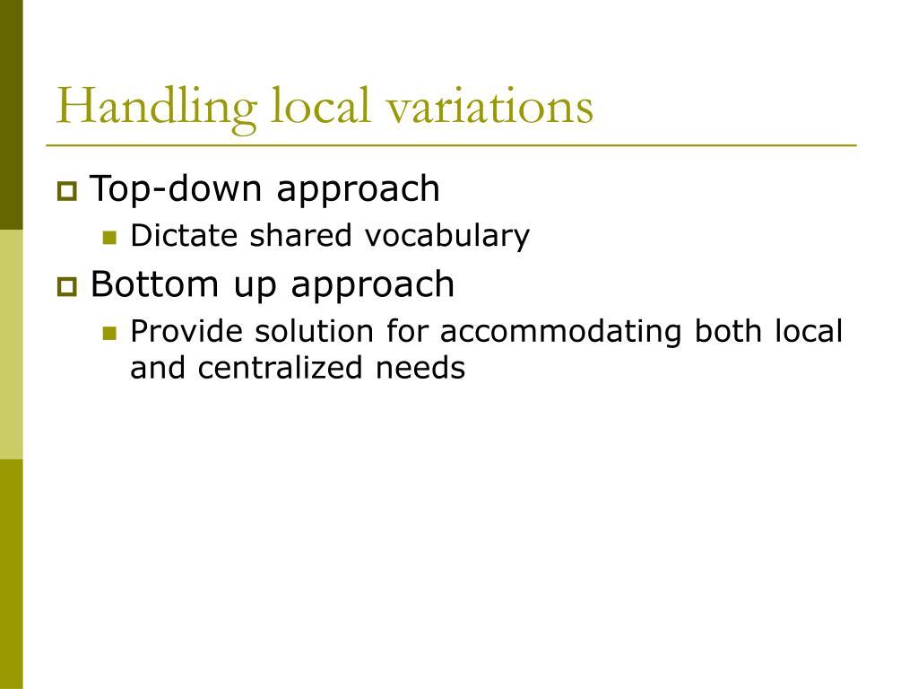 Handling local variations