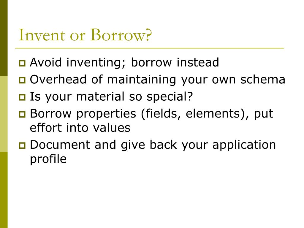 Invent or Borrow?