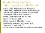 metadata sharing case study carl harvester and carlcore ap