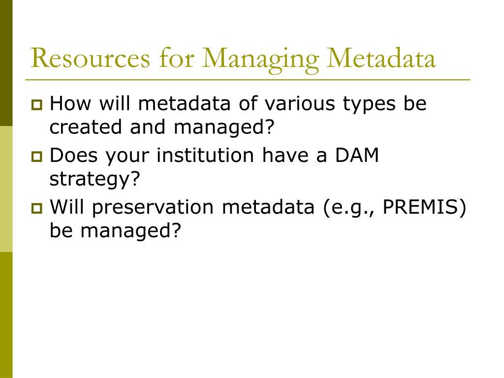Resources for Managing Metadata