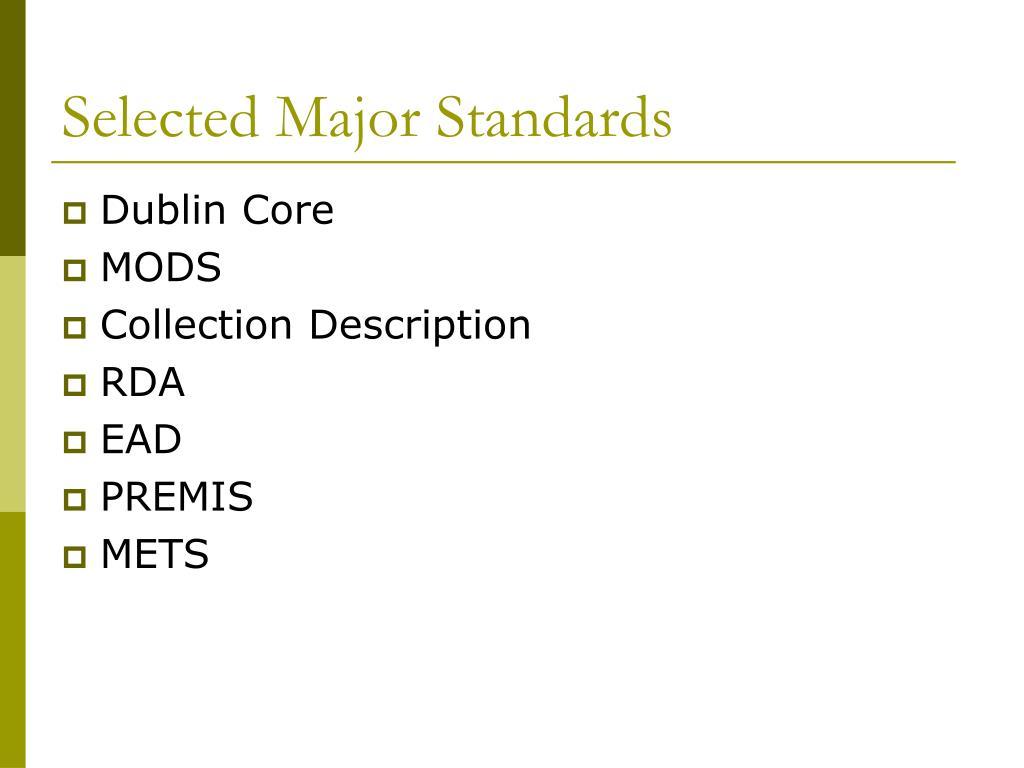Selected Major Standards