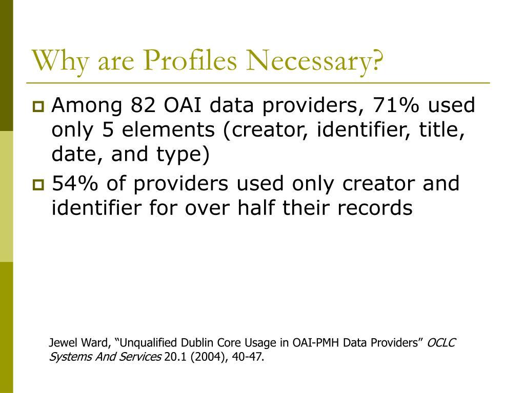 Why are Profiles Necessary?