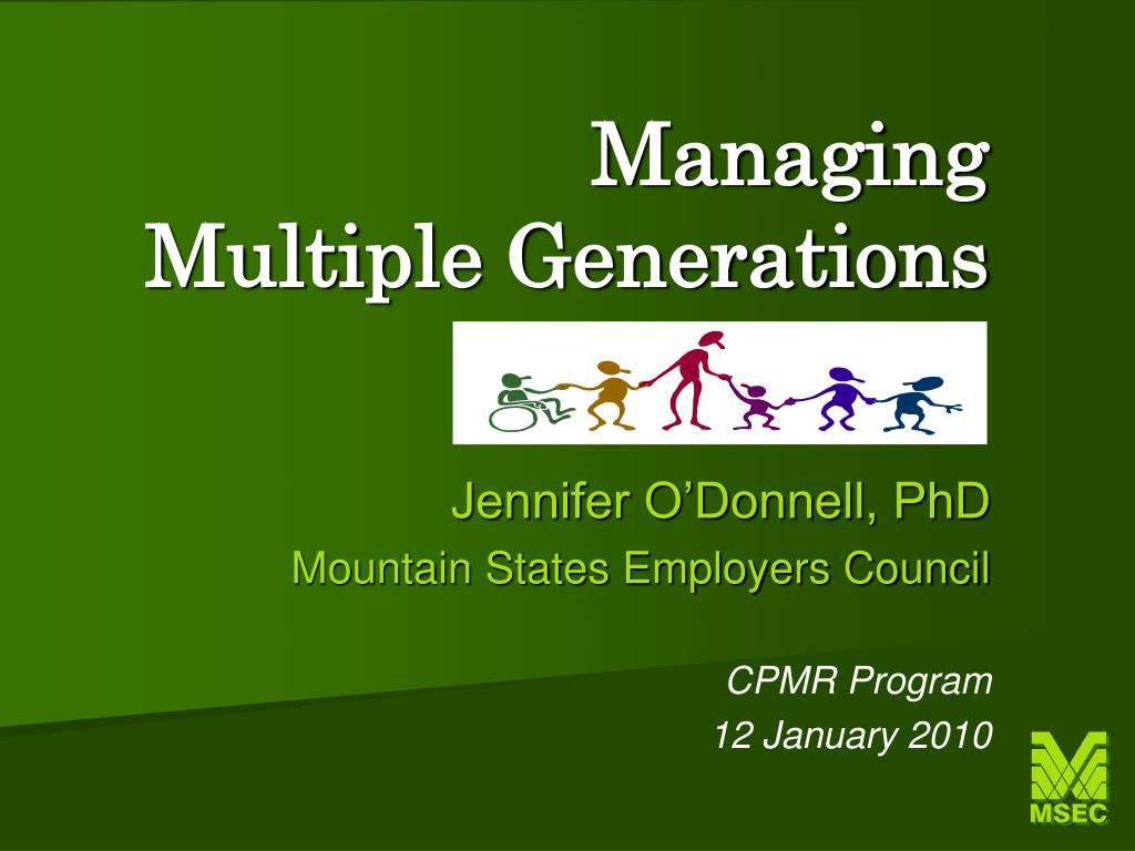 managing multiple generations l.