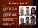a world quest