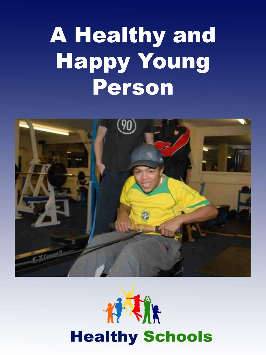 A Healthy and Happy Young Person