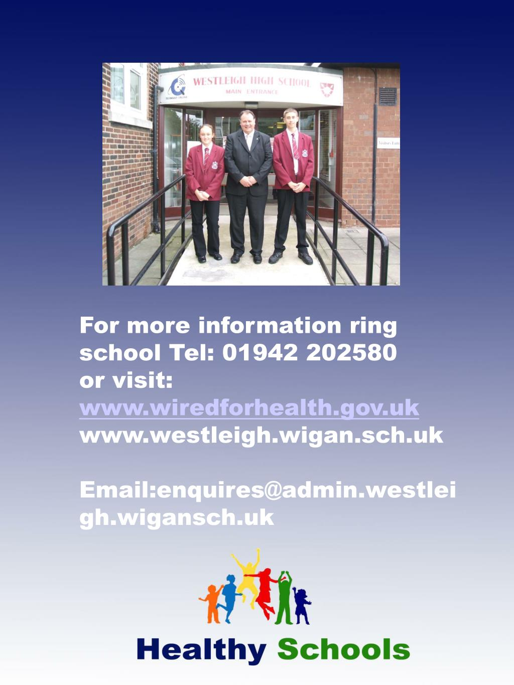 For more information ring school Tel: 01942 202580