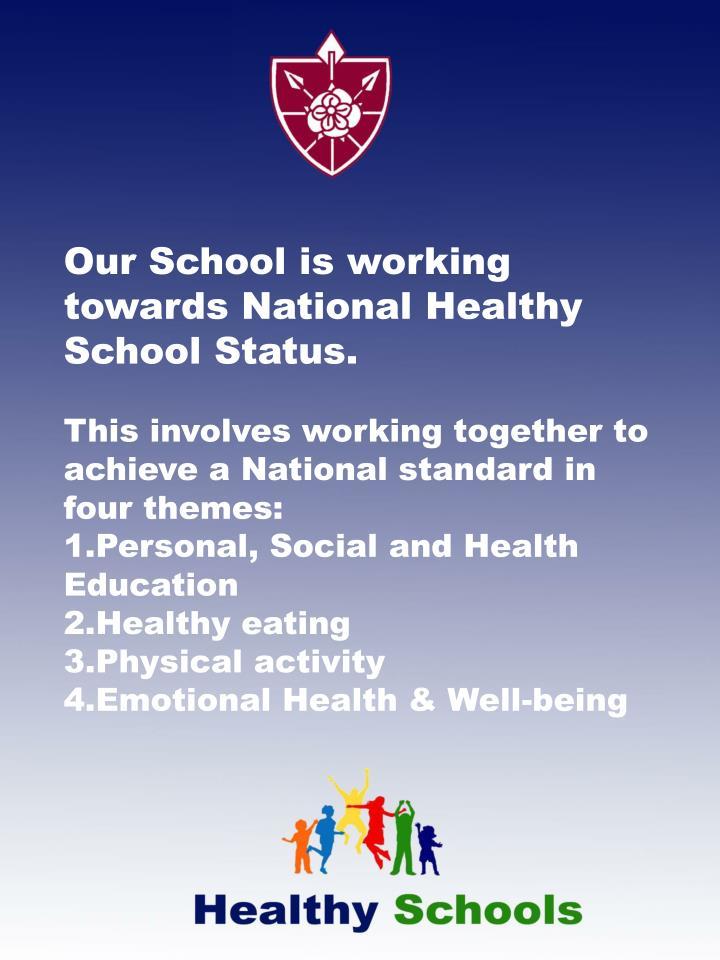 Our School is working towards National Healthy School Status.